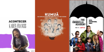 #MercadizarIndica: Acontecer, Podcast Amazônia Real e The Umbrella Academy