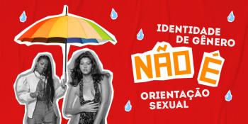 Identidade de gênero? Orientação sexual? Quais as diferenças?