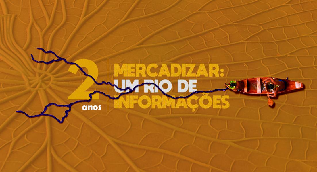 2 anos do Mercadizar: um rio de informações