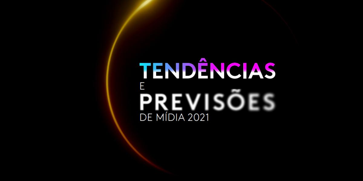 Relatório da Kantar aponta tendências para mídia em 2021
