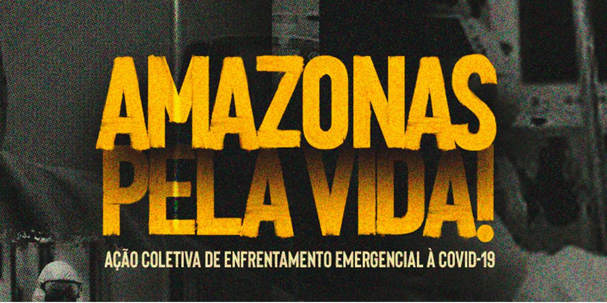 Iniciativa Amazonas pela Vida lança manifesto por vacinas e renda básica