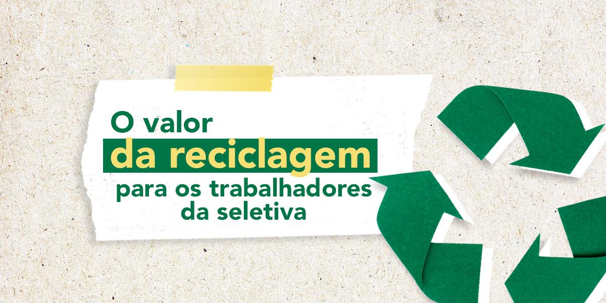 O valor da reciclagem para os trabalhadores de cooperativa